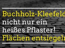 Bucholz-Kleefeld: Flächen entsiegeln!
